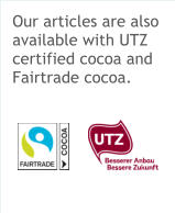 Our articles are also available with UTZ certified cocoa and Fairtrade cocoa.