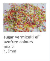 sugar vermicelli eF azofree colours mix 5 1,3mm